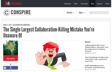 http://blog.mindjet.com/2012/04/the-single-largest-collaboration-killing-mistake-youre-unaware-of/