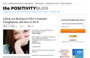 http://www.positivityblog.com/index.php/2008/03/26/5-kick-ass-reasons-to-give-a-genuine-compliment-and-how-to-do-it/