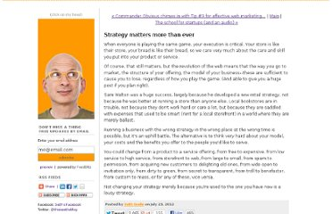 http://sethgodin.typepad.com/seths_blog/2012/07/strategy-matters-more-than-ever.html