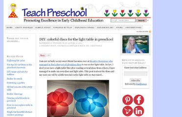 http://www.teachpreschool.org/2011/06/diy-colorful-discs-for-the-light-table-in-preschool/