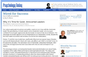 http://www.psychologytoday.com/blog/wired-success/201205/why-it-s-time-quiet-introverted-leaders