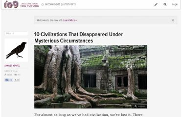 http://io9.com/5928085/10-civilizations-that-disappeared-under-mysterious-circumstances
