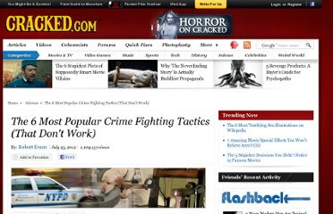 http://www.cracked.com/article_19937_the-6-most-popular-crime-fighting-tactics-that-dont-work.html