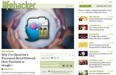 http://lifehacker.com/5928573/why-ive-opted-for-a-piecemeal-social-network-over-facebook-or-google%252B