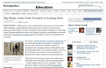 http://www.nytimes.com/2012/01/06/education/big-study-links-good-teachers-to-lasting-gain.html?_r=1&pagewanted=all