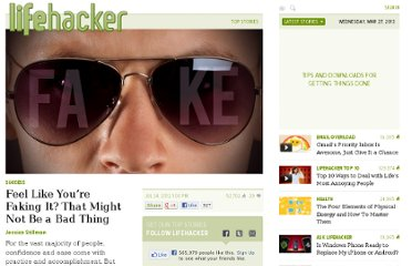 http://lifehacker.com/5928639/feel-like-youre-faking-it-that-might-not-be-a-bad-thing