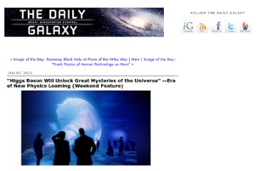 http://www.dailygalaxy.com/my_weblog/2012/07/higgs-boson-will-unlock-great-mysteries-of-the-universe-era-of-new-physics-looming-weekend-feature.html