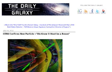 http://www.dailygalaxy.com/my_weblog/2012/07/-cern-confirms-new-particle-we-know-it-must-be-a-higgs-boson.html