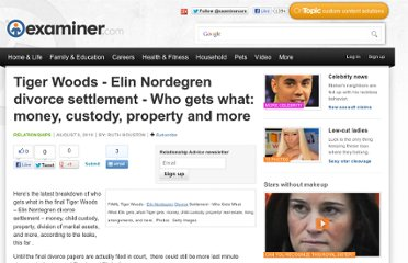 http://www.examiner.com/article/tiger-woods-elin-nordegren-divorce-settlement-who-gets-what-money-custody-property-and-more