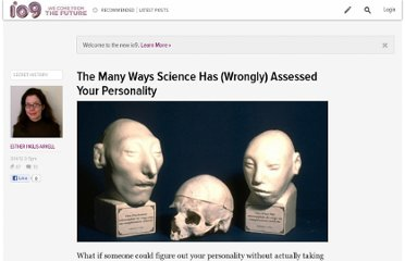 http://io9.com/5893107/the-many-ways-science-has-incorrectly-assessed-your-personality
