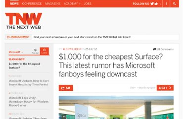 http://thenextweb.com/microsoft/2012/07/25/1000-for-the-cheapest-surface-this-latest-rumor-has-microsoft-fanboys-feeling-downcast/