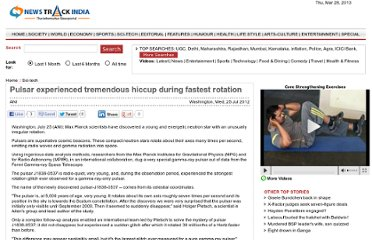http://www.newstrackindia.com/newsdetails/2012/07/25/144-Pulsar-experienced-tremendous-hiccup-during-fastest-rotation.html