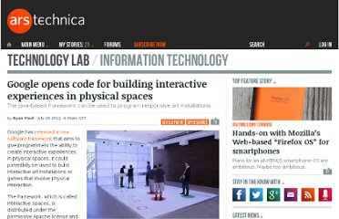 http://arstechnica.com/information-technology/2012/07/google-opens-code-for-building-interactive-experiences-in-physical-spaces/
