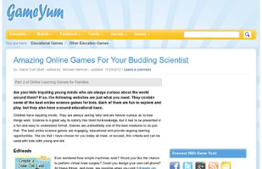 http://www.gameyum.com/other-education-games/105661-amazing-online-science-games-for-your-budding-scientist/