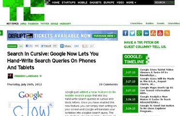 http://techcrunch.com/2012/07/26/search-in-cursive-google-now-lets-you-hand-write-search-queries-on-phones-and-tablets/