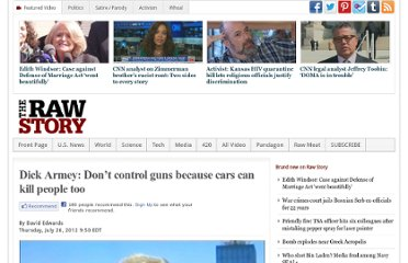 http://www.rawstory.com/rs/2012/07/26/dick-armey-dont-control-guns-because-cars-can-kill-people-too/