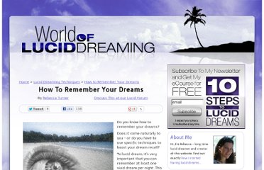 http://www.world-of-lucid-dreaming.com/how-to-remember-your-dreams.html