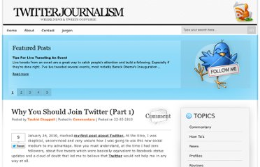 http://www.twitterjournalism.com/2010/05/22/why-you-should-join-twitter-part-1/