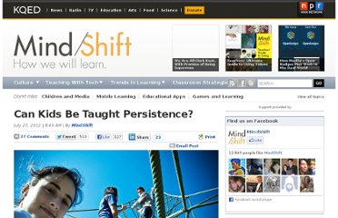 http://blogs.kqed.org/mindshift/2012/07/can-kids-be-taught-persistence/