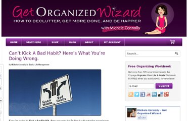 http://www.getorganizedwizard.com/blog/2010/09/how-to-kick-bad-habits-what-to-do-to-stop-doing-what-you-dont-want-to-do/