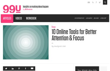 http://99u.com/articles/6969/10-Online-Tools-for-Better-Attention-Focus