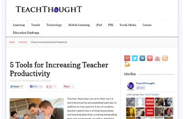 http://www.teachthought.com/teaching/5-tools-for-increasing-teacher-productivity/