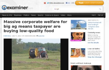 http://www.examiner.com/article/massive-corporate-welfare-for-big-ag-means-taxpayer-are-buying-low-quality-food
