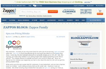 http://blogs.zappos.com/blogs/inside-zappos/2010/05/21/6pm-com-pricing-mistake