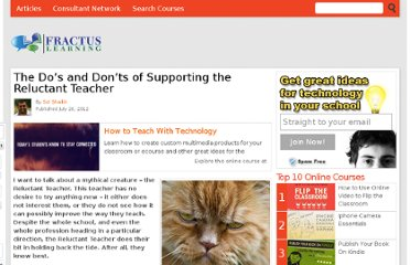 http://www.fractuslearning.com/2012/07/26/supporting-reluctant-teacher/