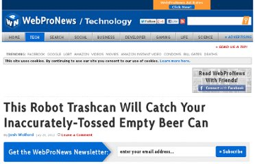 http://www.webpronews.com/this-robot-trashcan-will-catch-your-inaccurately-tossed-empty-beer-can-2012-07