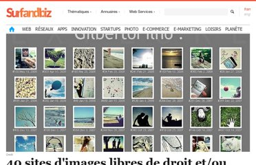 http://www.surfandbiz.com/article/40-sites-images-libres-de-droit.htm