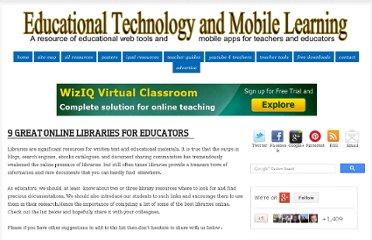 http://www.educatorstechnology.com/2012/07/8-great-online-libraries-for-educators.html#.UBXwSvZlxYE.facebook