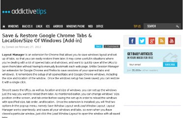 http://www.addictivetips.com/internet-tips/save-restore-google-chrome-tabs-location-size-of-windows-add-in/