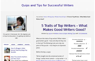 http://theadventurouswriter.com/blogwriting/traits-top-writers-what-makes-good-writers-good/