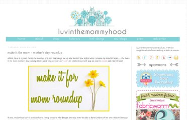 http://www.luvinthemommyhood.com/2010/04/make-it-for-mom-mothers-day-roundup.html