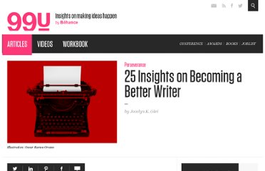 http://99u.com/tips/7082/25-Insights-on-Becoming-a-Better-Writer