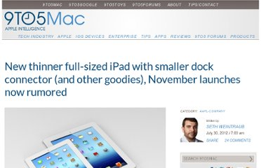 http://9to5mac.com/2012/07/30/new-thinner-full-sized-ipad-with-smaller-dock-connector-and-november-launch-now-rumored/