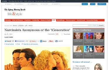 http://www.smh.com.au/lifestyle/life/narcissists-anonymous-or-the-igeneration-20120727-22yhl.html