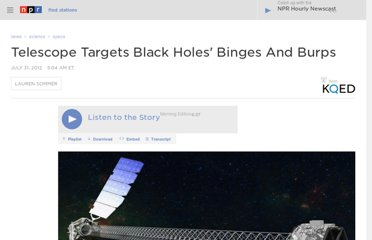 http://www.npr.org/2012/07/31/157595833/telescope-targets-black-holes-binges-and-burps