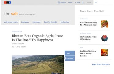 http://www.npr.org/blogs/thesalt/2012/07/31/157645902/bhutan-bets-organic-agriculture-is-the-road-to-happiness