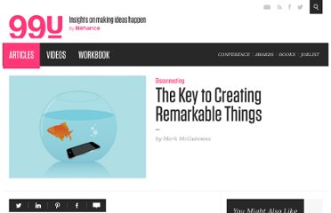 http://99u.com/tips/6658/The-Key-to-Creating-Remarkable-Things