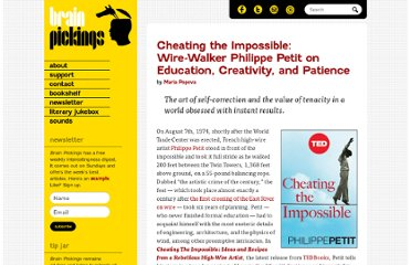 http://www.brainpickings.org/index.php/2012/08/01/cheating-the-impossible-philippe-petit-tedbooks/