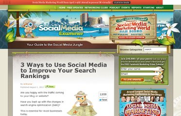 http://www.socialmediaexaminer.com/3-ways-to-use-social-media-to-improve-your-search-rankings/