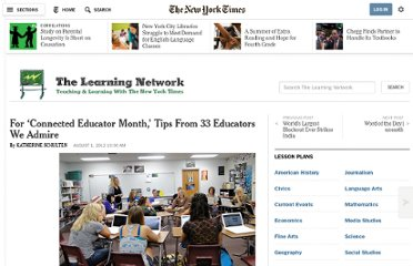 http://learning.blogs.nytimes.com/2012/08/01/for-connected-educator-month-tips-from-33-educators-we-admire/