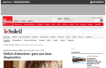 http://www.lapresse.ca/le-soleil/actualites/education/201104/03/01-4386077-deficit-dattention-gare-aux-faux-diagnostics.php