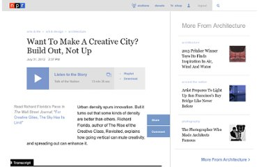 http://www.npr.org/2012/07/31/157664837/want-to-make-a-creative-city-build-out-not-up