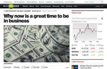 http://www.cbsnews.com/8301-505143_162-57482352/why-now-is-a-great-time-to-be-in-business/