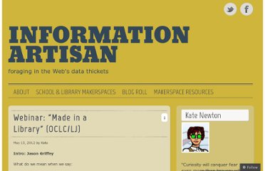 http://informationartisan.wordpress.com/2012/05/15/webinar-made-in-a-library-oclclj/