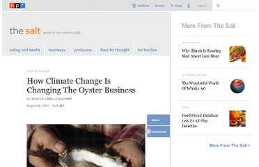 http://www.npr.org/blogs/thesalt/2012/08/01/157733954/how-climate-change-is-changing-the-oyster-business