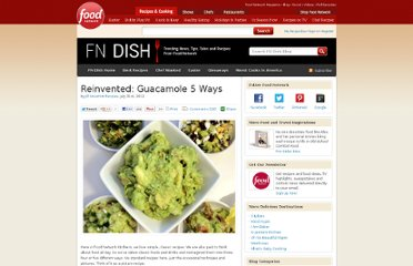 http://blog.foodnetwork.com/fn-dish/2012/07/guacamole-5-ways/